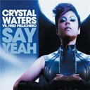 Crystal Waters Vs Fred Pellichero - Say yeah