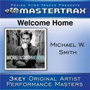 Michael W. Smith - Welcome home (performance tracks)