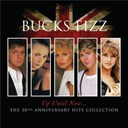 Bucks Fizz - Up until now.....the 30th anniversary hits collection
