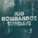 Kid Bombardos - Sundays