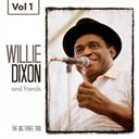 Friends / Willie Dixon - Willie dixon and friends, vol. 1
