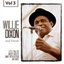 Friends / Willie Dixon - Willie dixon and friends vol. 3