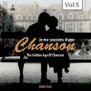 Édith Piaf - Chanson (the golden age of chanson, vol. 5)