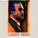 Claudio Arrau - Claudio arrau, vol. 4