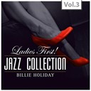 "Billie Holiday - ?ladies first!"" jazz edition - all of them queens of jazz, vol. 3"