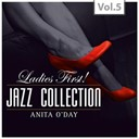 Anita O'day - Ladies first ! jazz collection - all of them queens of jazz, vol. 5