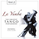 Carlos Gardel - La yumba - the greatest tango performers, vol. 2