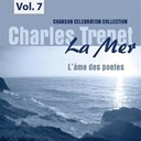 Charles Trenet - La mer, vol.7 - l'&acirc;me des poetes