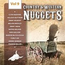 Bob Gallion / Cecil Campbell / Clyde Beavers / Curly Lee / Don Gibson / Frankie Miller / Hillous Buttrum / Jerri Adams / Jimmie Skinner / Jimmy Murphy / Jimmy Swan / Larry Good / Lee Bonds / Marvin Mccullough / Melvin Endsley / Rink Hardin / Rudy Thacker / Sheb Wooley / Wayne Walker - Country & western nuggets, vol. 9