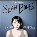 Sean Bones - Turn them (feat. norah jones)