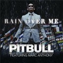Pitbull - Rain over me
