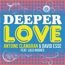Antoine Clamaran / David Esse - A deeper love