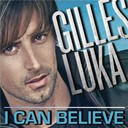 Gilles Luka - I can believe (jusqu'au bout)