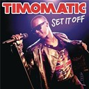 Timomatic - Set it off