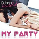Djane Housekat - My party