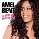 Amel Bent - Tu veux ou tu veux pas