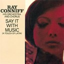 Ray Conniff - Say it with music (a piece of latin)