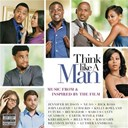 Think Like A Man - Think like a man - music from & inspired by the film