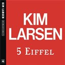 Kim Larsen - 5 eiffel