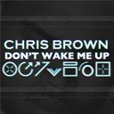 Chris Brown - Don't wake me up