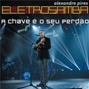 Alexandre Pires - A chave &eacute; o seu perd&atilde;o