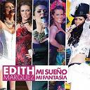 Edith Márquez - Mi sueño , mi fantasía