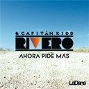 Capitan Kidd / Rivero - Ahora pide mas
