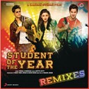 Shekhar / Vishal - Student of the year remixes