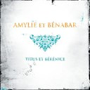 Amylie Et B&eacute;nabar / B&eacute;nabar - Titus et b&eacute;r&eacute;nice