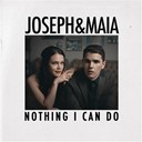 Joseph / Maia - Nothing i can do
