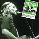 Willie Nelson - Setlist: the very of willie nelson live