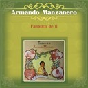 Armando Manzanero - Fanático de ti
