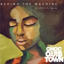 Chocquibtown - Behind The Machine