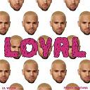 Chris Brown - Loyal (east coast version)