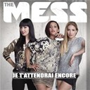 The Mess - Je t'attendrai encore