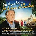 Jean-Jacques Debout - Sur le chemin du bonheur