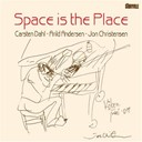 Arild Andersen / Carsten Dahl / Jon Christensen - Space is the place