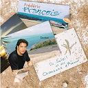 Frédéric François - Du soleil et des chansons d' amour