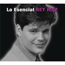 Rey Ruiz - Lo esencial