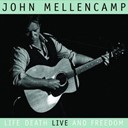 John Mellencamp - Life, death, live and freedom
