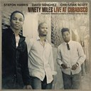 Christian Scott / David Sanchez / Stefon Harris - Ninety miles live at cubadisco