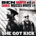 Ben Harper / Charlie Musselwhite - She got kick