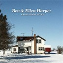 Ben Harper / Ellen Harper - Childhood Home