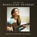 Madeleine Peyroux - Keep Me In Your Heart For A While: The Best Of Madeleine Peyroux