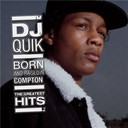 Dj Quik - Born and raised in compton: the greatest hits