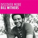 Bill Withers - Discover more