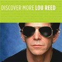Lou Reed - Discover more