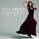 Tina Arena - Tu aurais dû me dire (oser parler d'amour)