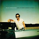 "Bruce Springsteen ""The Boss"" - Girls in their summer clothes"