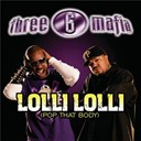 3-6 Mafia - Lolli lolli (pop that body)